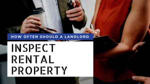 How Often Should a Landlord Inspect Rental Property in Fort Worth, TX
