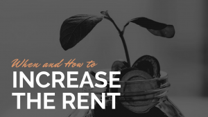 When and How to Increase the Rent on Your Fort Worth Investment Property