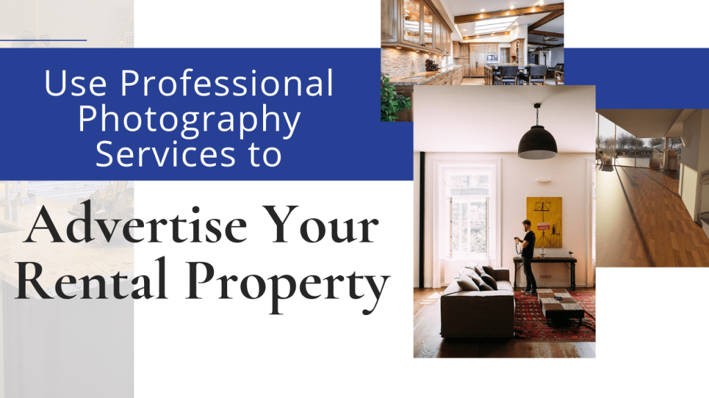 Use Professional Photography Services to Advertise Your Rental Property