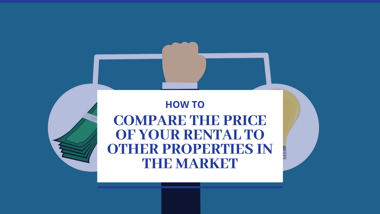 How to Compare the Price of Your Rental to Other Properties in the Market- Article Banner