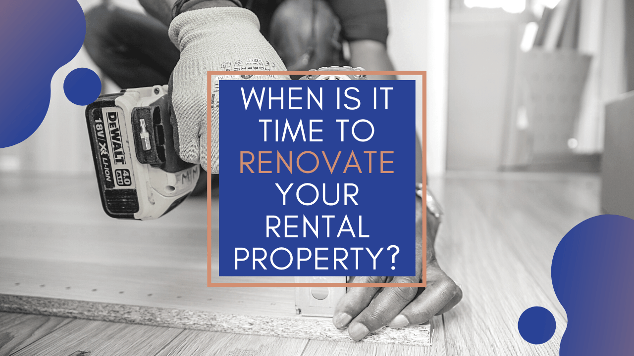 When Is it Time to Renovate Your Rental Property? - Article Banner