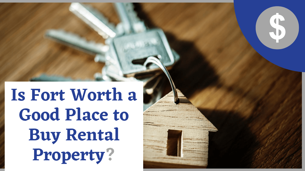 Is Fort Worth a Good Place to Buy Rental Property? - Article Banner