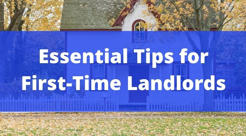 Essential Tips for First Time Landlords