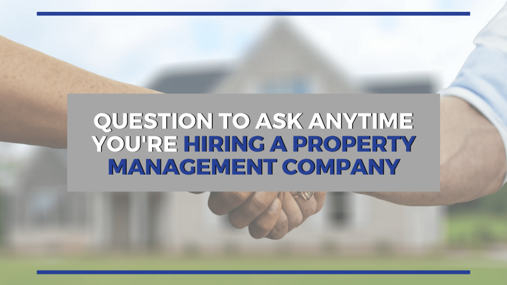 Question to Ask Anytime You're Hiring a Property Management Company - Article Banner