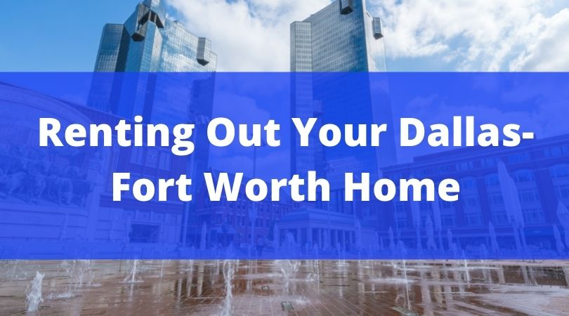 Renting Out Your Dallas Fort Worth Home McCaw Property Management